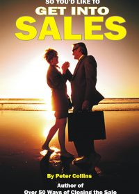 So You'd Like to Get Into Sales - Right?